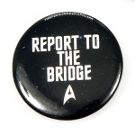 "Button ""Report to the Bridge"" Star Trek"
